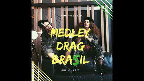 youtube armario de saia medley drag brasil arm 225 rio de saia youtube