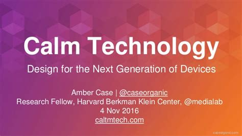 The Hunt For The Next New Generation Designers Begins Again by Designing Calm Technology Design For The Next Generation