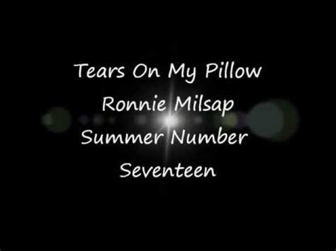 my pillow lyrics ronnie milsap tears on my pillow with lyrics