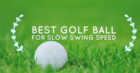 Golf Ball For Slow Swing Speed 28 Images Best Golf