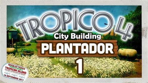 Tropico 4 Plantador   1: Island Arrival (Best City