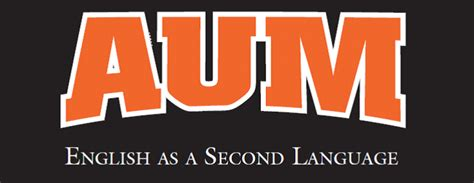 Requirmments To Graduate Mba From Aum Montgomery by About Aum Esl As A Second Language