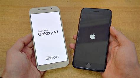Samsung A7 Plus Samsung Galaxy A7 2017 Vs Iphone 7 Plus Speed Test