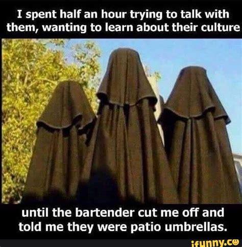 Burka Meme - patio ifunny
