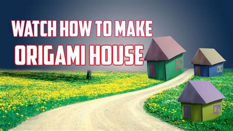 How To Make A 3d Paper House Step By Step - how to make an origami house a paper house easy