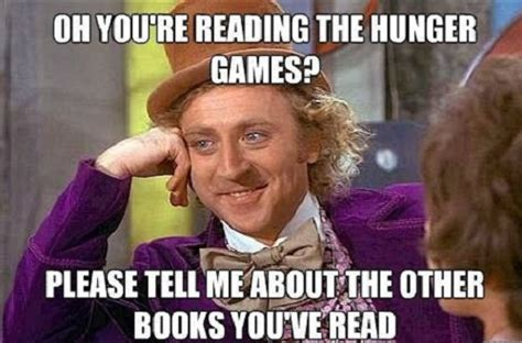 Funny Willy Wonka Memes - reading hunger games funny willy wonka meme