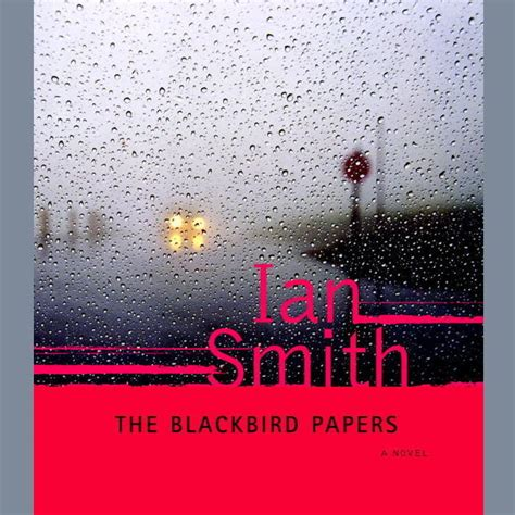blackbird a novel books the blackbird papers audiobook by ian smith for
