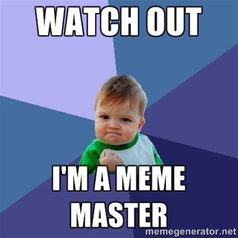 Meme Master - watch out meme lord meme master know your meme