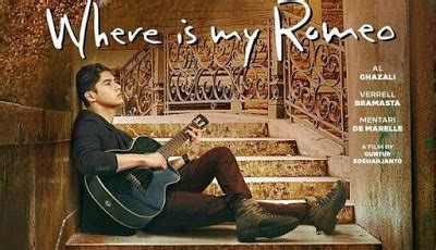 download film indonesia romeo and juliet download film indonesia where is my romeo gratis