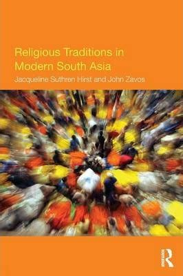 south asia traditions religious traditions in modern south asia jacqueline