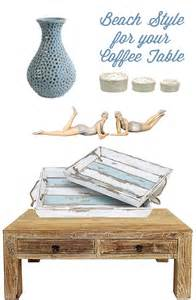 Coastal Style Coffee Tables Home Style Coffee Table Decorating And Secret To