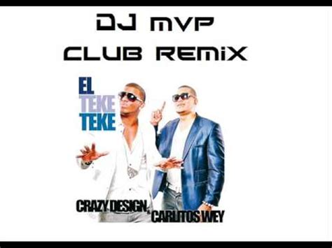 mvp pattern youtube crazy design f t carlitos wey teke teke dj mvp club
