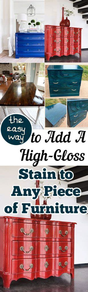 the easy way to add a high gloss stain to any of