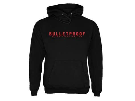 Black Lives Matter Shirts Sold Walmart To Stop Selling Bulletproof Black Lives Matter