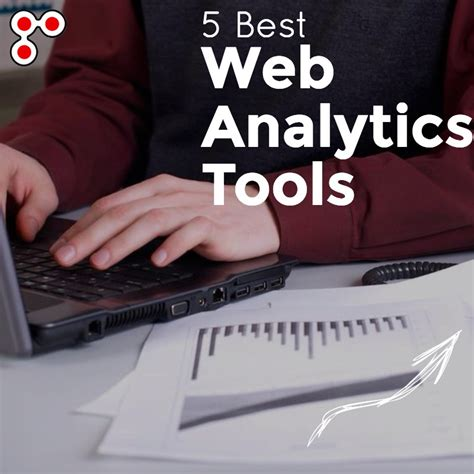 best web analytics tools 5 best web analytics tools make your site better