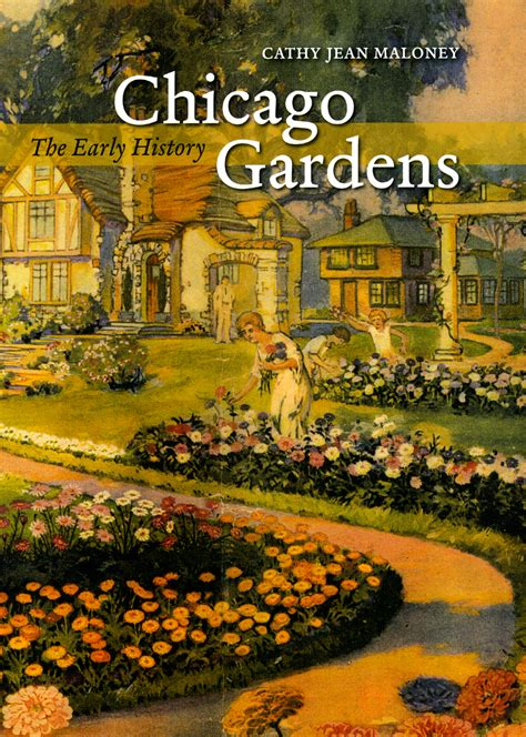 chicago book pictures chicago gardens the early history maloney