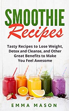 Detox Tea To Lose Weight Uk by Smoothie Recipes Tasty Recipes To Lose Weight Detox And