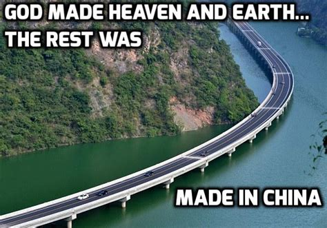 Made In China Meme - this chinese highway on top of river proves that china is