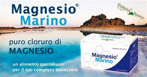 cloruro di magnesio propriet 224 posologia e controindicazioni