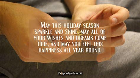 holiday season sparkle  shine     wishes  dreams  true