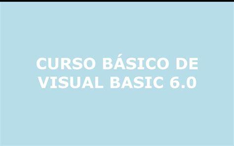 tutorial visual basic 6 0 youtube curso b 193 sico de visual basic 6 0 tutorial n 186 3 youtube