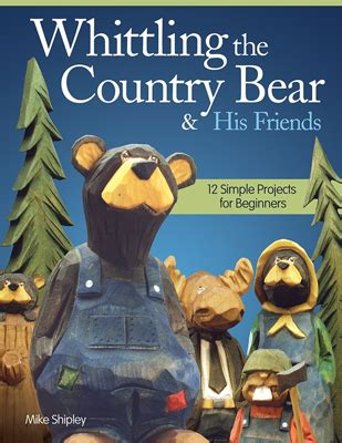 whittling country bear  mike shipley
