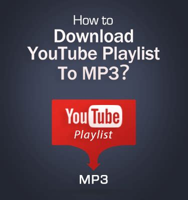 download mp3 youtube playlist how to download youtube playlist to mp3