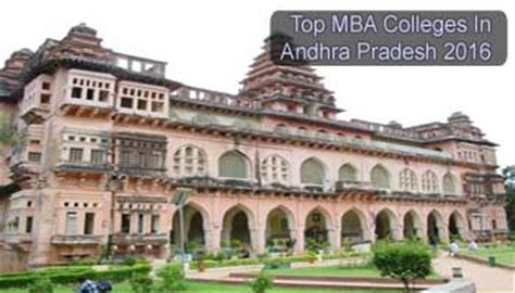 Andhra Pradesh Government For Mba by Top Mba Colleges In Andhra Pradesh 2016