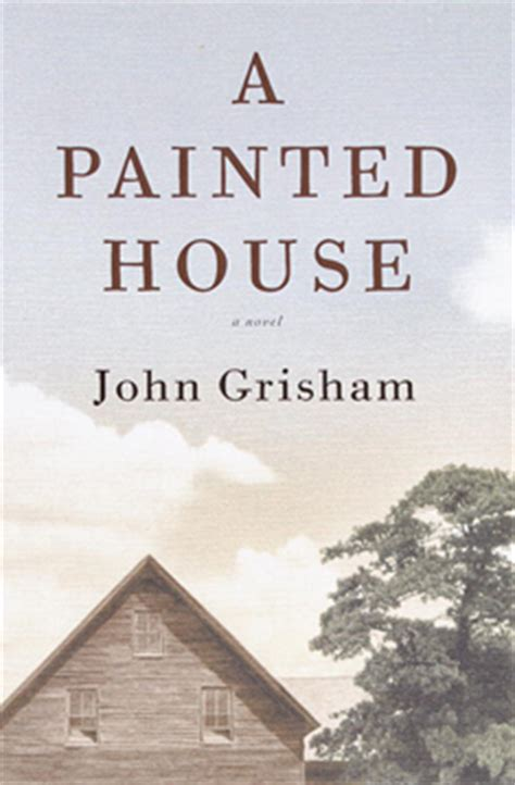 a painted house john grisham book review a painted house by john grisham scott holleran