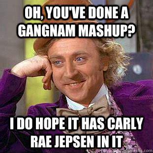 Meme Mashup - oh you ve done a gangnam mashup i do hope it has carly