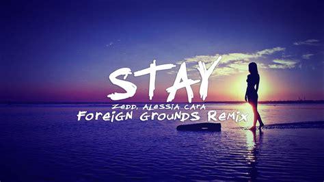 download mp3 free stay zedd download zedd alessia cara stay ezvlx remix mp3 planetlagu