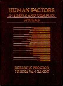 human factors in simple and complex systems third edition books human factors in simple and complex systems robert w
