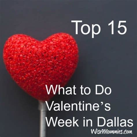 valentines day in dallas top 15 what to do s week in dallas wisemommies