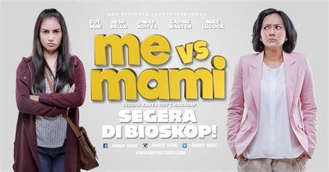 film me vs mami 3 me vs mami 2016 filmterbaik com