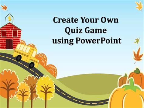 quiz ppt create your own quiz using powerpoint authorstream