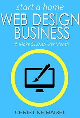 starting a home design business ebook start a home web design business and make 1 000