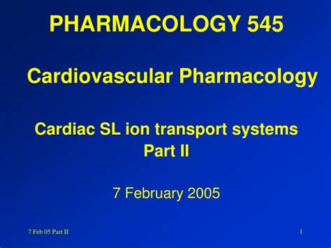 Ppt Pharmacology 545 Cardiovascular Pharmacology Cardiac Sl Ion Transport Systems Part Ii Pharmacology Ppt Presentation