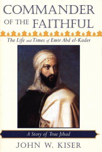 libro rebuilt awakening the faithful libro emir abd el kader hero and saint of islam di ahmed bouyerdene