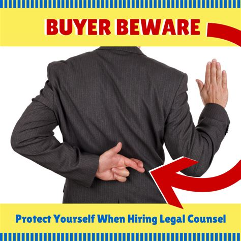 Buyer Beware by Protect Yourself When Seeking Immigration Counsel