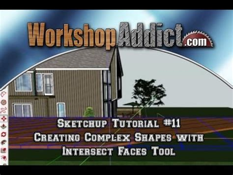 sketchup tutorial intersect sketchup tutorial 11 creating complex shapes with