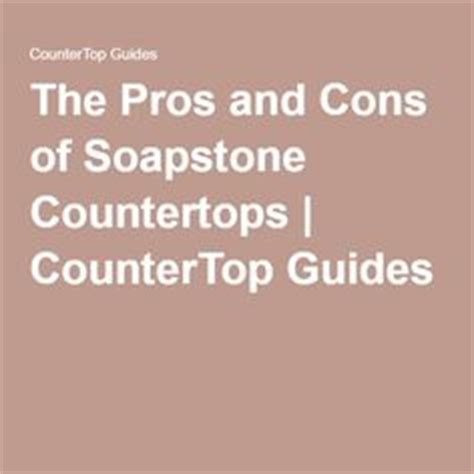Pros And Cons Of Countertops by 1000 Ideas About Soapstone Countertops On
