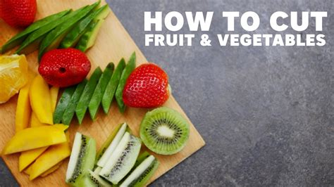 how to cut fruit vegetables ba recipes youtube