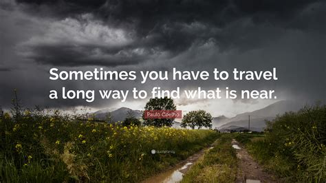 Finding To Travel With 19 Paulo Coelho Quotes To Set You Up For Success In 2017
