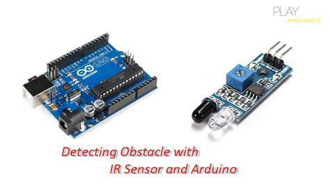 arduino tutorial ir sensor detecting obstacle with ir sensor and arduino play embedded