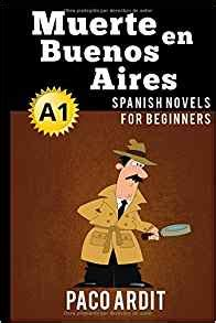 spanish novels muerte en 1519075421 spanish novels muerte en buenos aires spanish novels for beginners a1 spanish edition