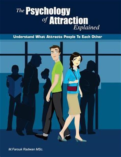 atomic attraction the psychology of attraction books the psychology of attraction explained m farouk radwan