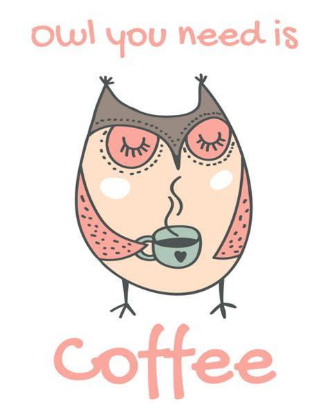 owl coffee new year free owl printable owl you need is coffee merry about town
