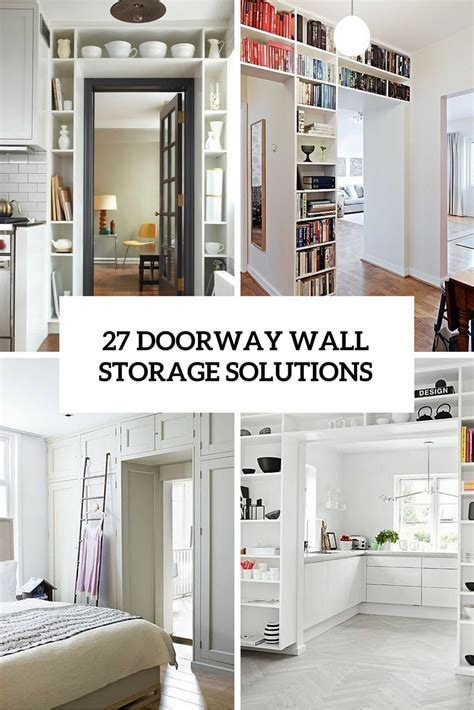 small space storage solutions savvy solutions for around the house 27 doorway wall storage solutions for small spaces digsdigs