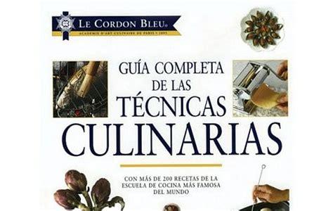 pdf libro e le cordon bleu guia completa de las tecnicas culinarias para leer ahora libros gu 237 a completa de las t 233 cnicas culinarias de le cordon bleu 187 whole kitchen
