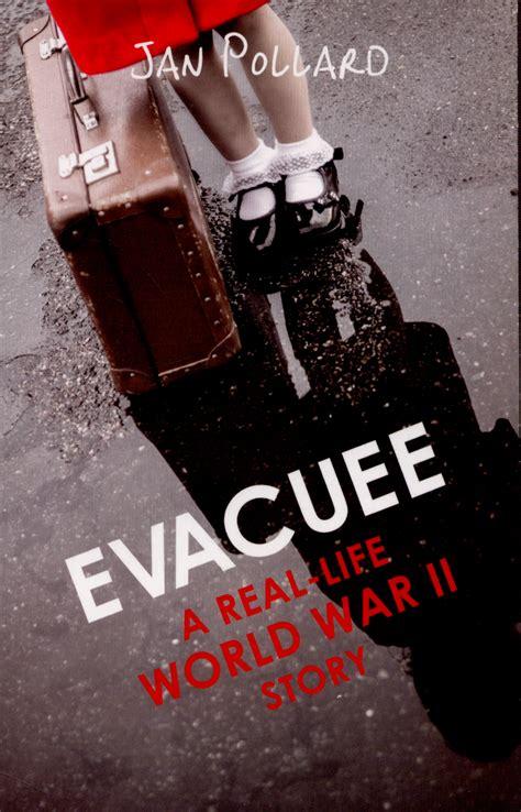 evacuee a real life 1407157205 evacuee a real life world war ii story by pollard jan 9781407157207 brownsbfs
